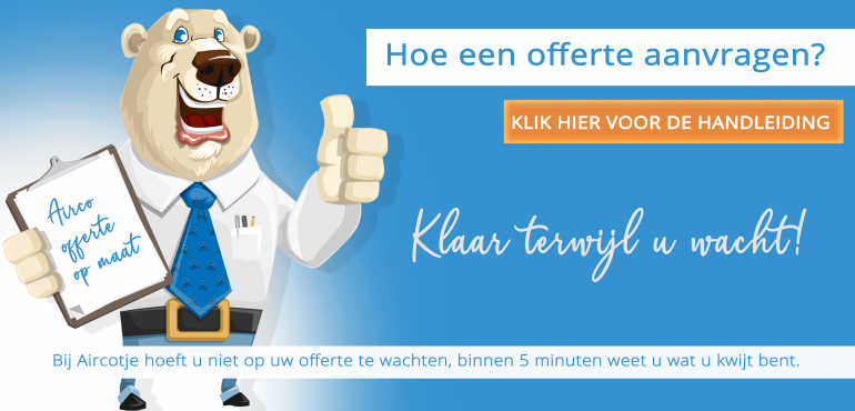 Vanaf nu bij Aircotje.nl airco offerte zonder wachten lees hier hoe het werkt