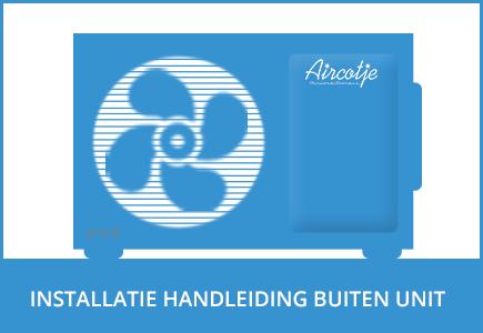 Klik hier voor de installatie handleiding van de split unit airco buiten unit